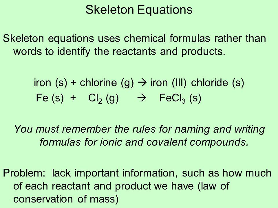 iron (s) + chlorine (g)  iron (III) chloride (s)