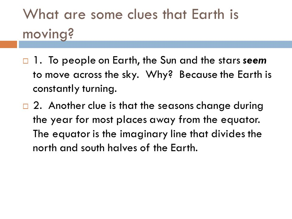What are some clues that Earth is moving