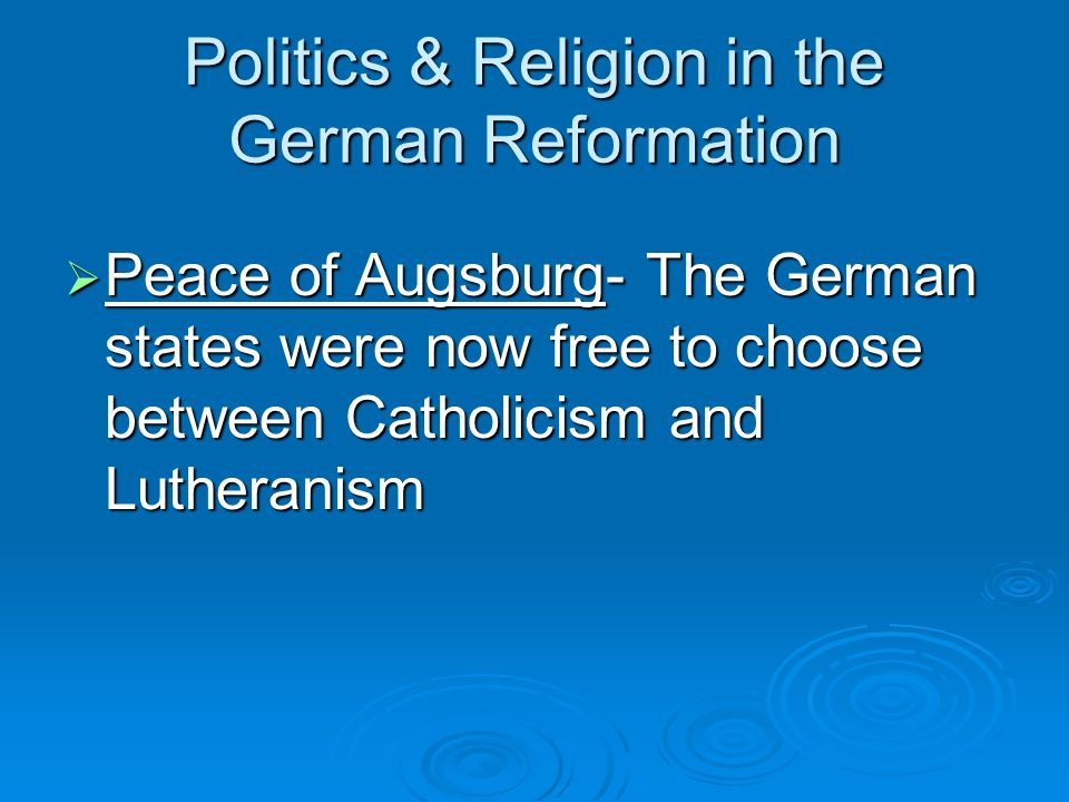 Politics & Religion in the German Reformation