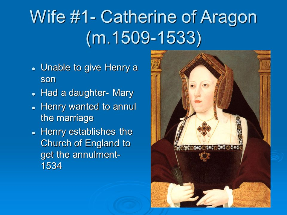 Wife #1- Catherine of Aragon (m.1509-1533)
