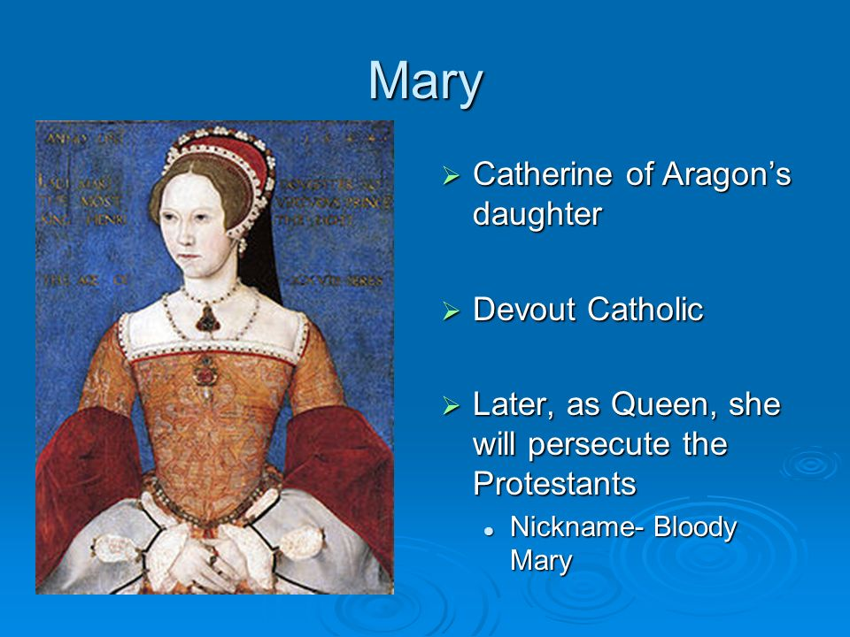 Mary Catherine of Aragon's daughter Devout Catholic