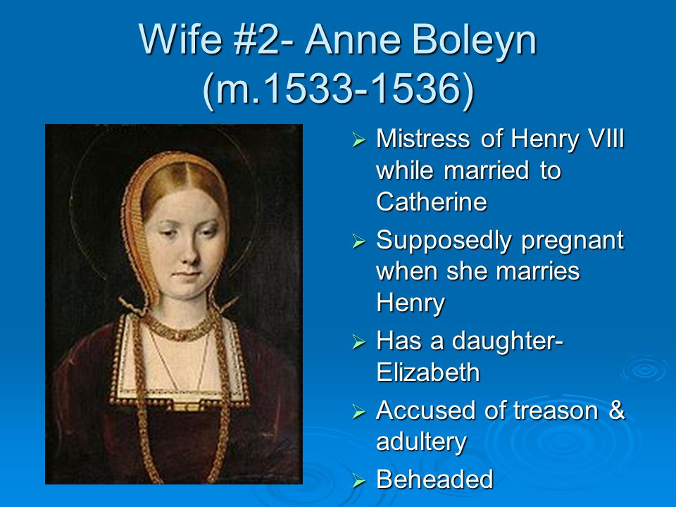 Wife #2- Anne Boleyn (m.1533-1536)