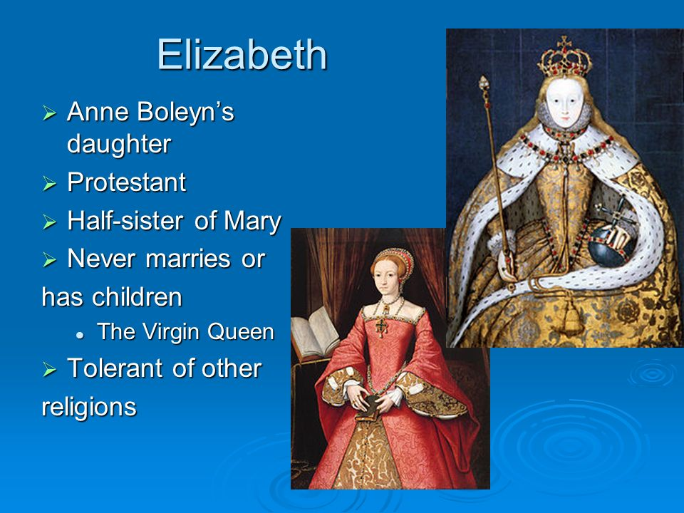 Elizabeth Anne Boleyn's daughter Protestant Half-sister of Mary
