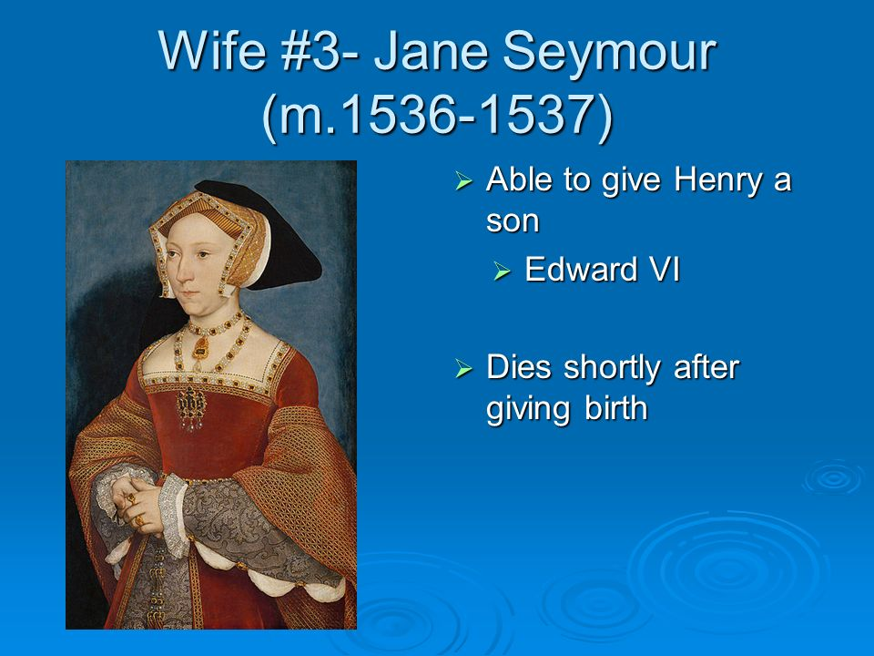 Wife #3- Jane Seymour (m.1536-1537)