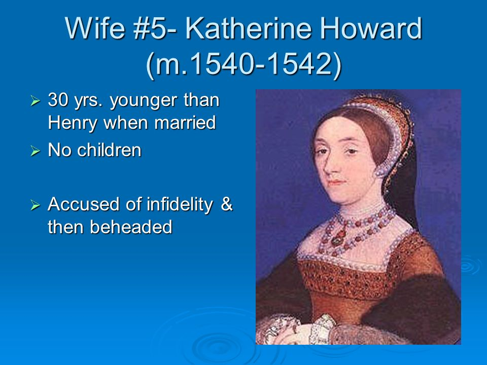 Wife #5- Katherine Howard (m.1540-1542)