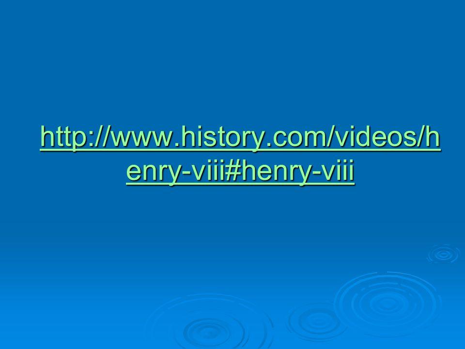 http://www.history.com/videos/henry-viii#henry-viii