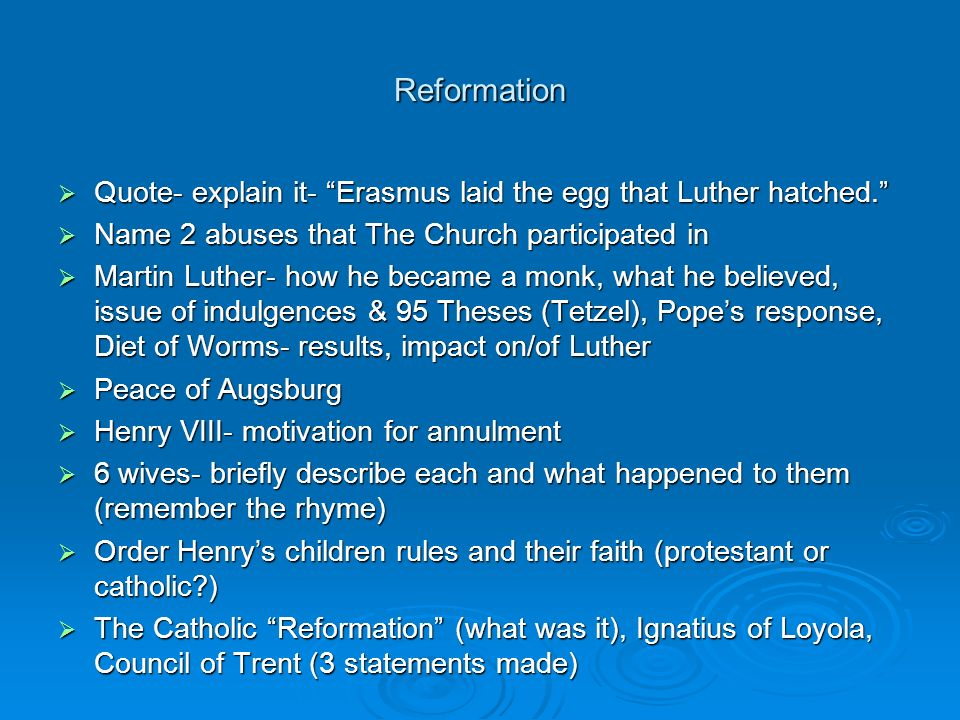 Reformation Quote- explain it- Erasmus laid the egg that Luther hatched. Name 2 abuses that The Church participated in.