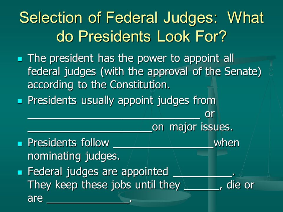 Selection of Federal Judges: What do Presidents Look For