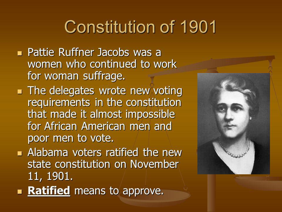 Constitution of 1901 Pattie Ruffner Jacobs was a women who continued to work for woman suffrage.