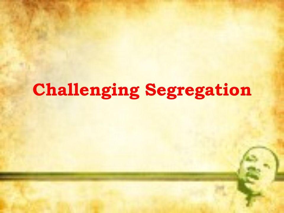 Challenging Segregation