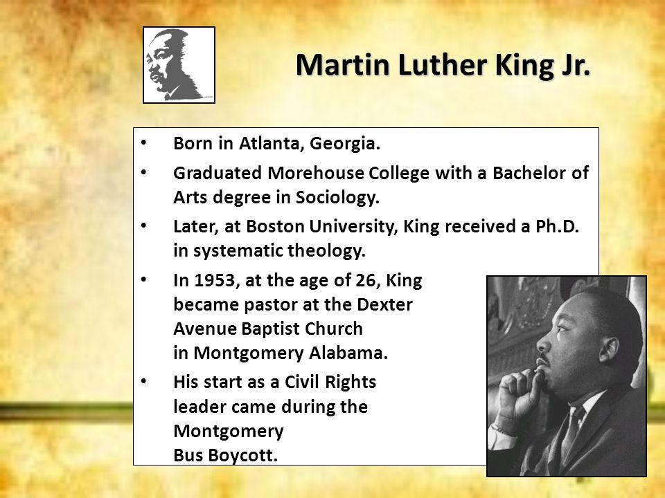 Martin Luther King Jr. Born in Atlanta, Georgia.