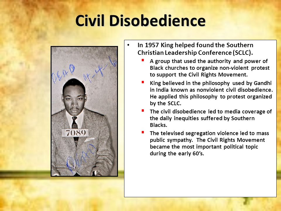 Civil DisobedienceIn 1957 King helped found the Southern Christian Leadership Conference (SCLC).