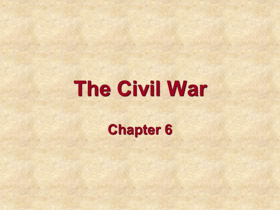 The Civil War Chapter 6