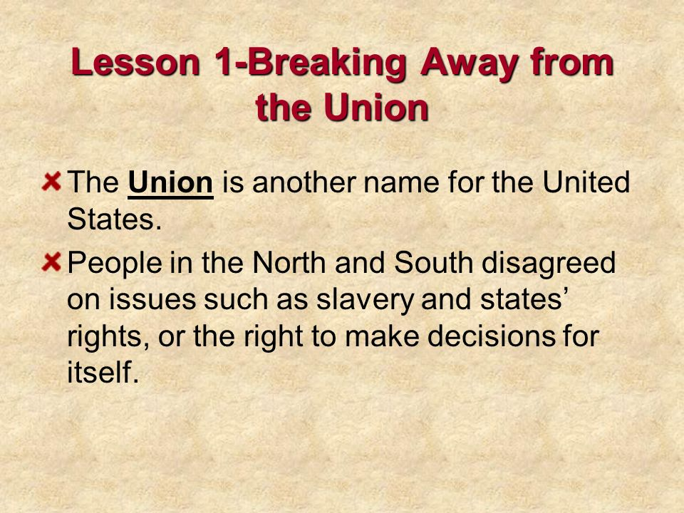 Lesson 1-Breaking Away from the Union