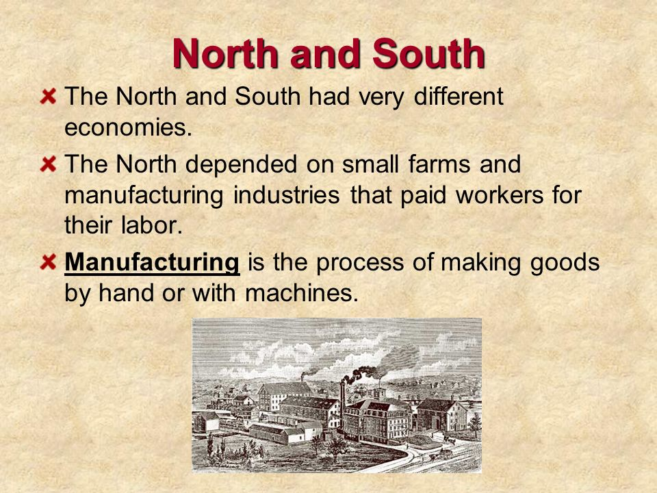 North and South The North and South had very different economies.