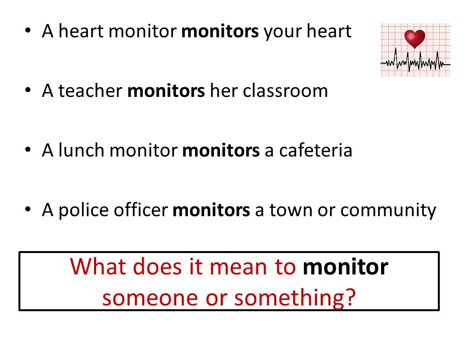 What does it mean to monitor someone or something