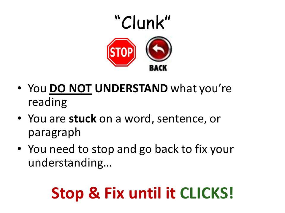 Stop & Fix until it CLICKS!