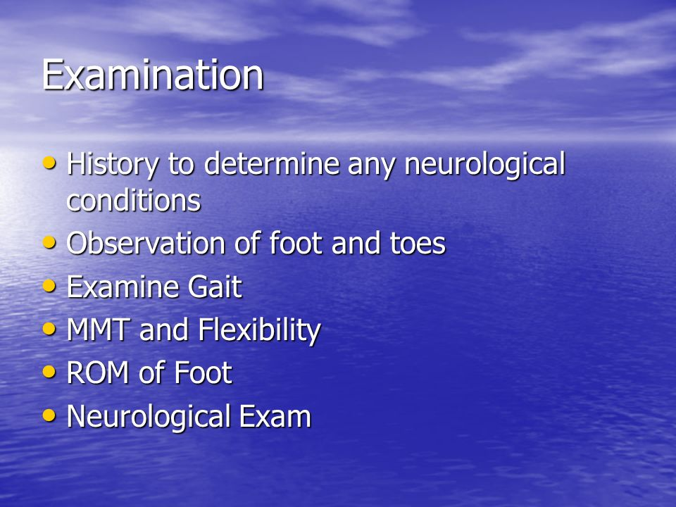 Examination History to determine any neurological conditions