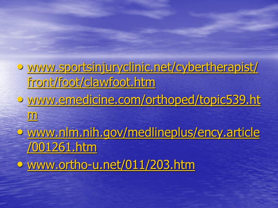 www.sportsinjuryclinic.net/cybertherapist/front/foot/clawfoot.htm www.emedicine.com/orthoped/topic539.htm.