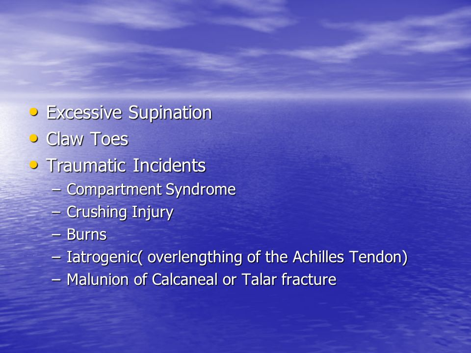 Excessive Supination Claw Toes Traumatic Incidents