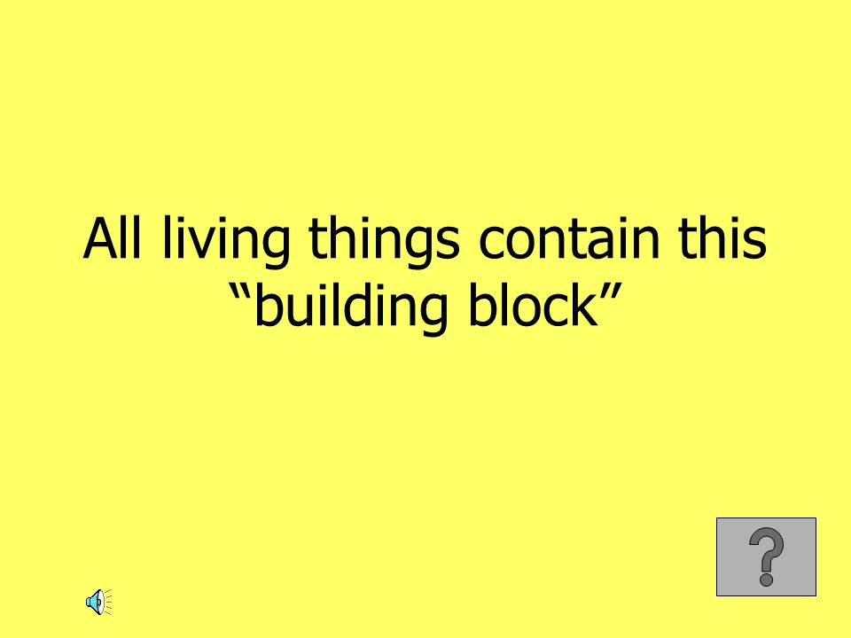 All living things contain this building block
