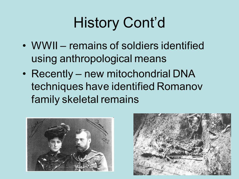 History Cont'd WWII – remains of soldiers identified using anthropological means.