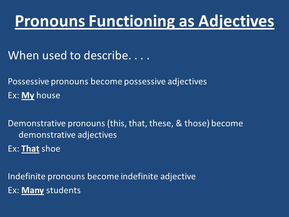 Pronouns Functioning as Adjectives