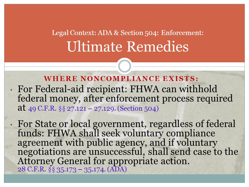 Legal Context: ADA & Section 504: Enforcement: Ultimate Remedies