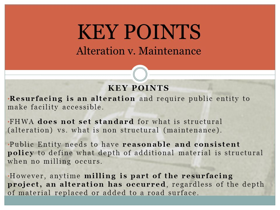 KEY POINTS Alteration v. Maintenance