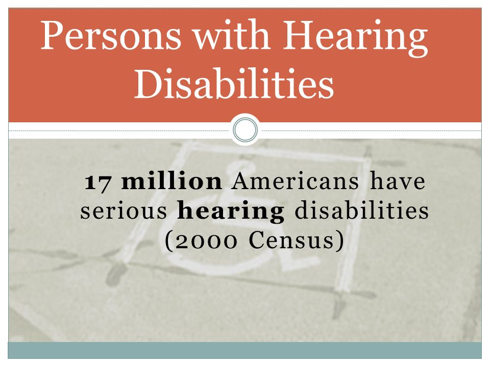 Persons with Hearing Disabilities