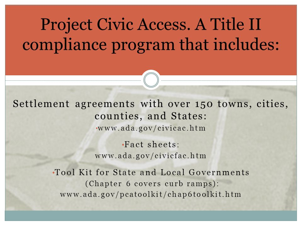 Project Civic Access. A Title II compliance program that includes: