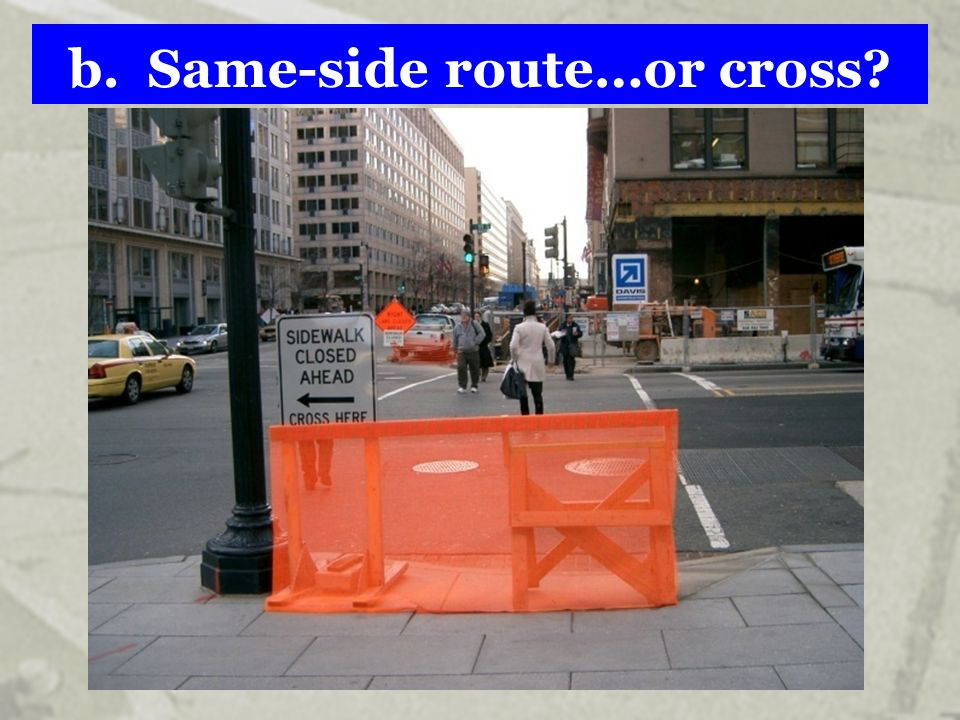 b. Same-side route…or cross