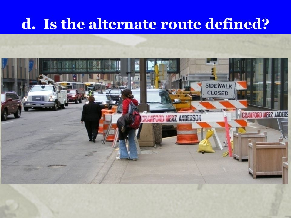 d. Is the alternate route defined