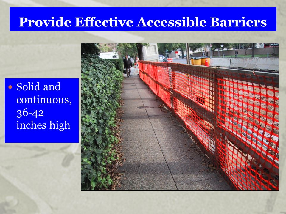 Provide Effective Accessible Barriers