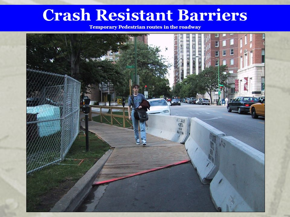 Crash Resistant Barriers Temporary Pedestrian routes in the roadway