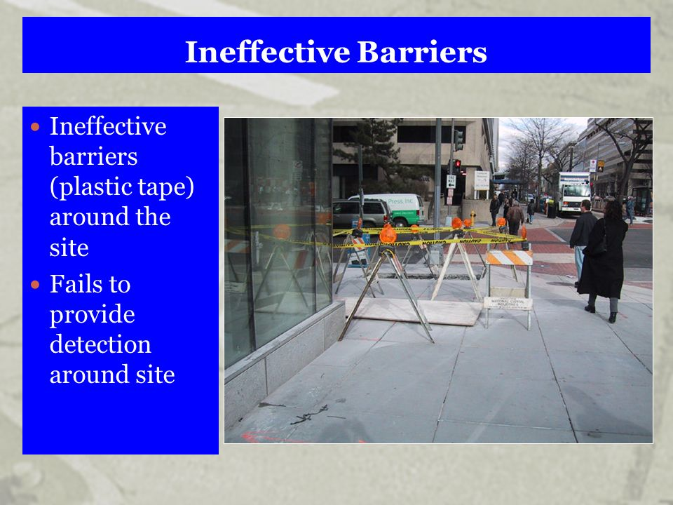 Ineffective Barriers Ineffective barriers (plastic tape) around the site.