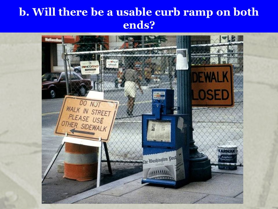 b. Will there be a usable curb ramp on both ends