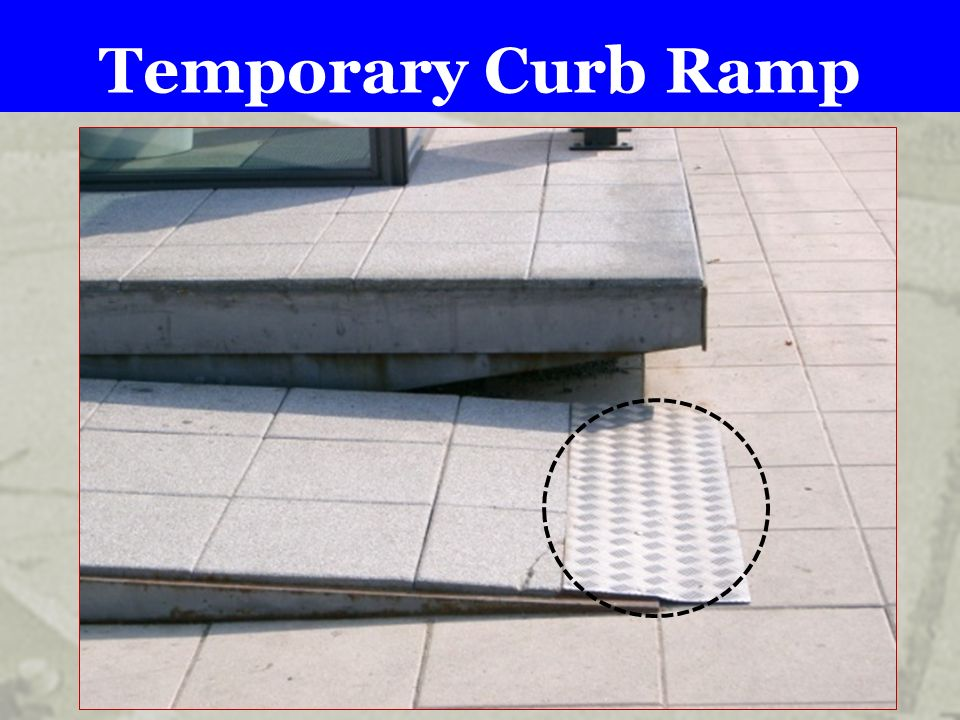 Temporary Curb Ramp .
