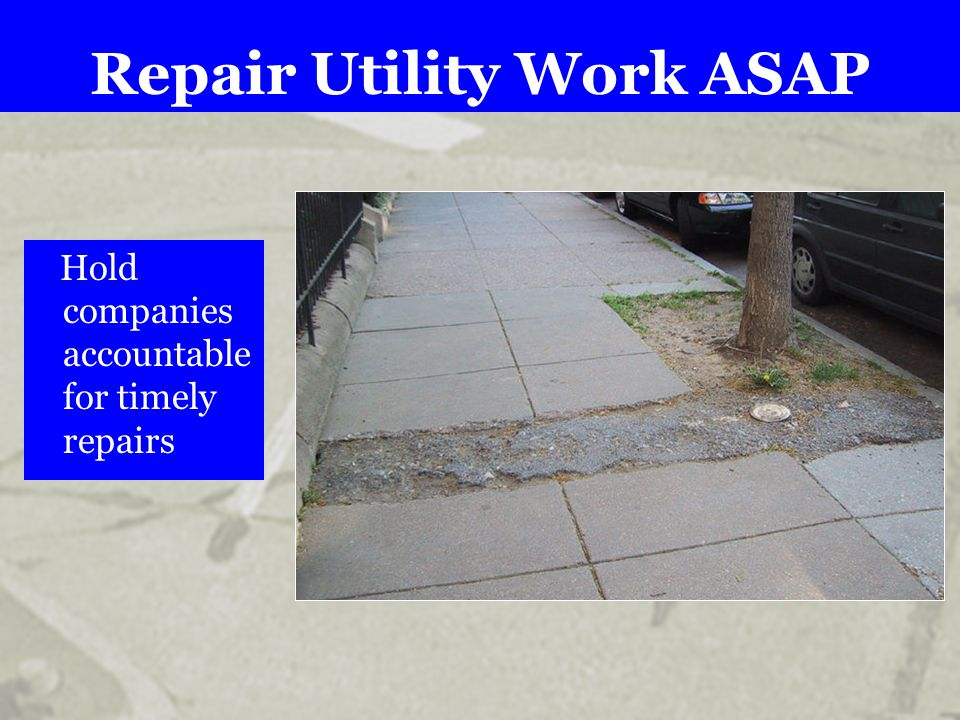 Repair Utility Work ASAP