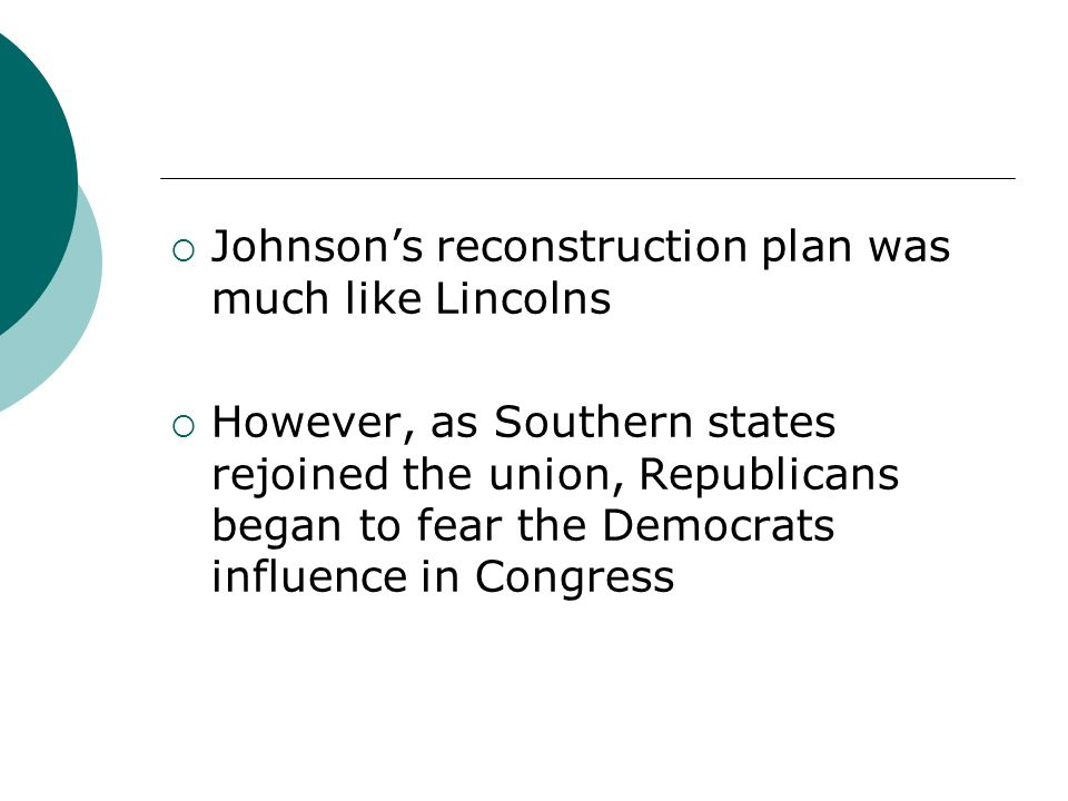 Johnson's reconstruction plan was much like Lincolns