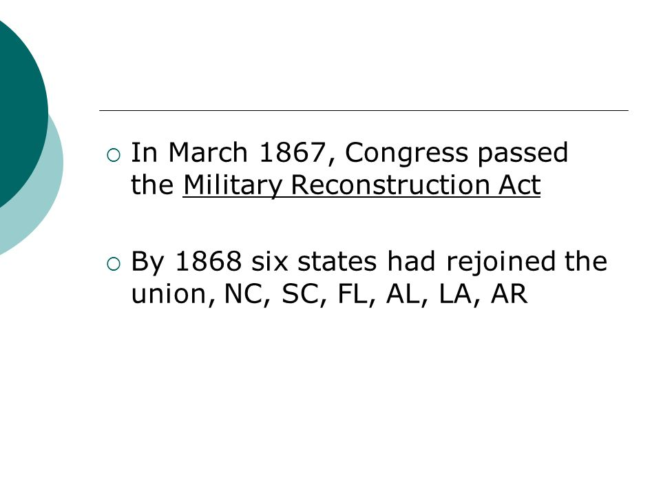 In March 1867, Congress passed the Military Reconstruction Act