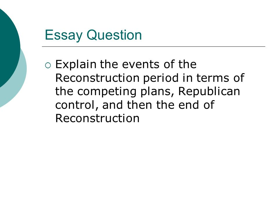 ch reconstruction ppt video online  essay question
