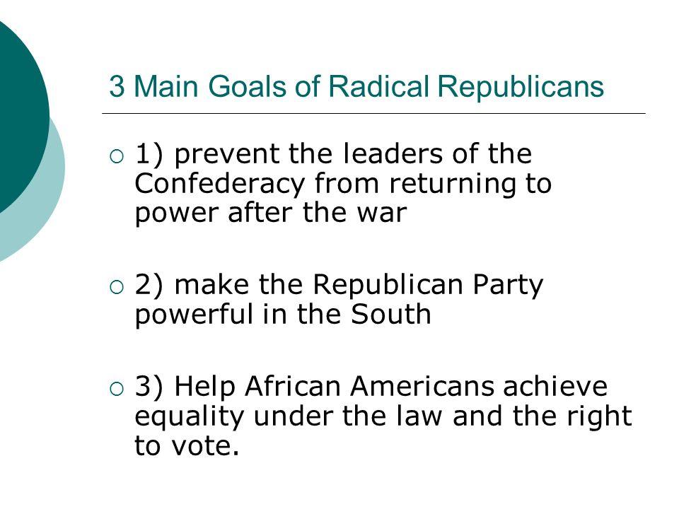 3 Main Goals of Radical Republicans