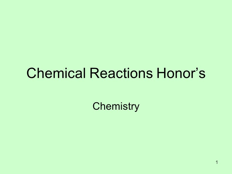 Chemical Reactions Honor's