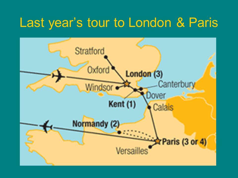 Last year's tour to London & Paris