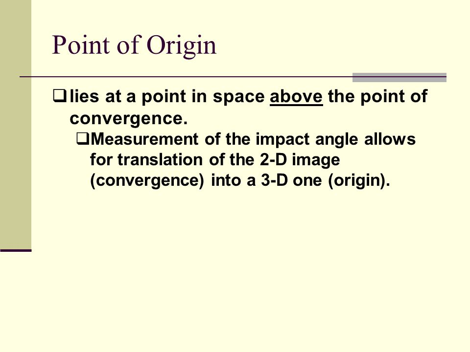 Point of Origin lies at a point in space above the point of convergence.