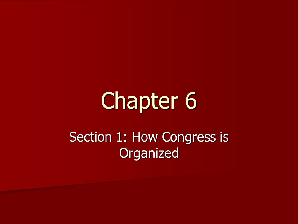 Section 1: How Congress is Organized