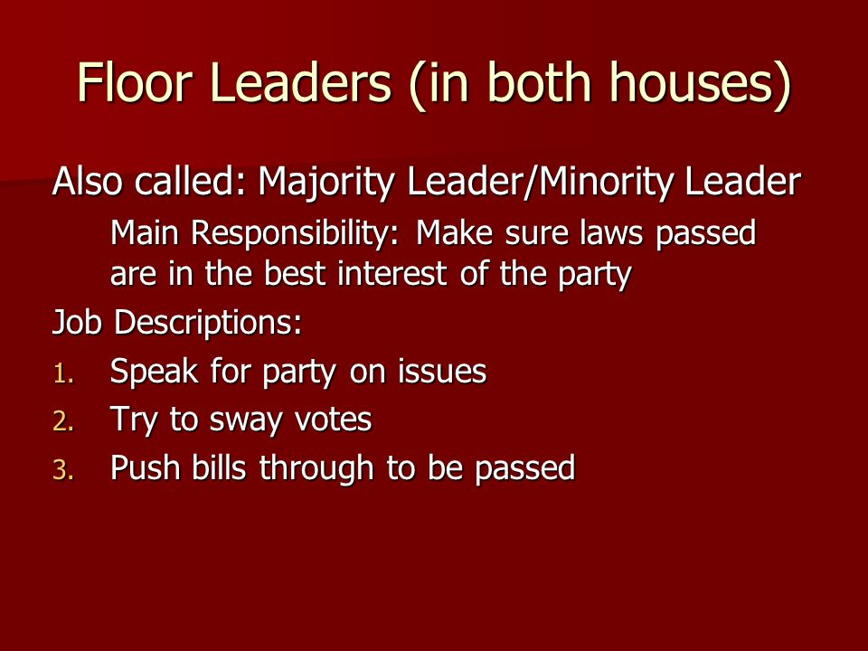 Floor Leaders (in both houses)