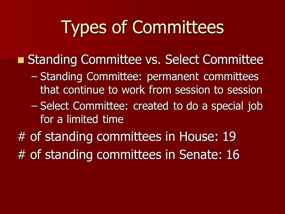 Types of Committees Standing Committee vs. Select Committee
