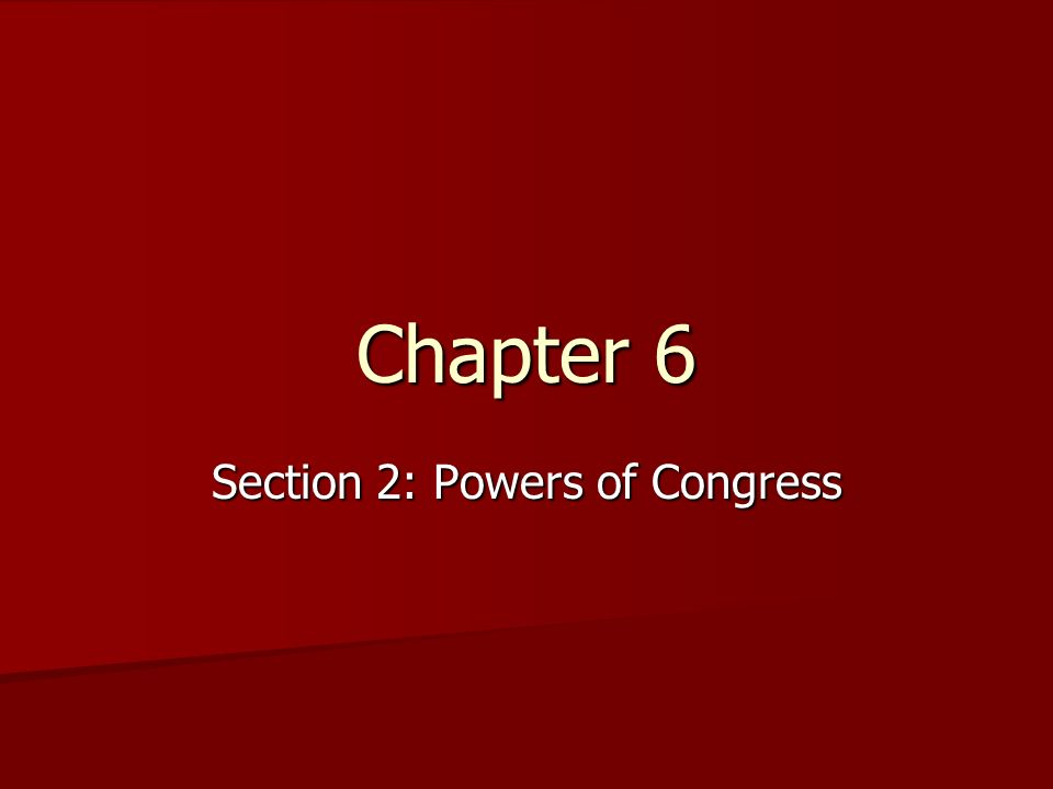 Section 2: Powers of Congress